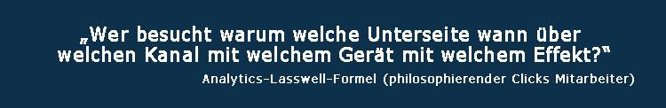 Die Lasswell Formel auf Webanalyse angepasst