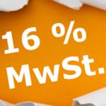 16 Prozent Mehrwertsteuer